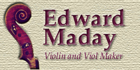Edward Maday - Violin and Viol Maker